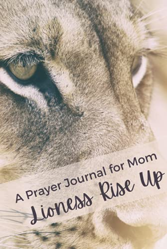 Lioness Rise Up: A Prayer Journal for Mom