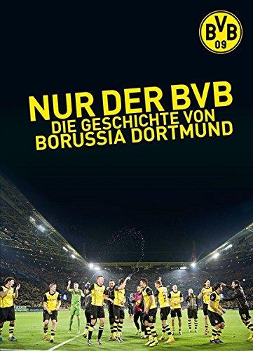 Nur der BVB: Die Geschichte von Borussia Dortmund