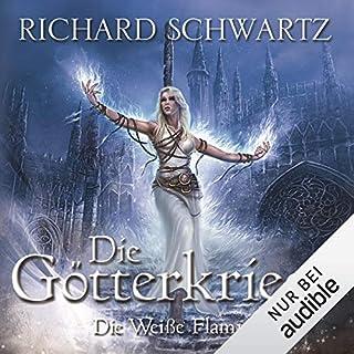 Die Weiße Flamme     Die Götterkriege 2              Autor:                                                                                                                                 Richard Schwartz                               Sprecher:                                                                                                                                 Michael Hansonis                      Spieldauer: 19 Std. und 48 Min.     2.635 Bewertungen     Gesamt 4,8