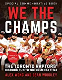 We The Champs: The Toronto Raptors' Historic Run to the 2019 NBA Title - Alex Wong
