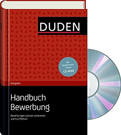 Duden Ratgeber - Handbuch Bewerbung: Bewerbungen optimal vorbereiten und durchführen