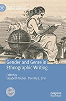 Gender and Genre in Ethnographic Writing (Palgrave Studies in Literary Anthropology)