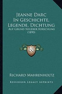 Jeanne Darc in Geschichte, Legende, Dichtung: Auf Grund Neuerer Forschung (1890)