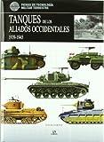 Tanques de los Aliados Occidentales 1939-1945 (Fichas de Tecnología Militar) (Spanish Edition)