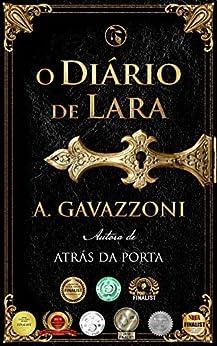 O Diário de Lara (Motivos Ocultos Livro 2) (Portuguese Edition) by [A.  Gavazzoni, Kelly Martin, Raquel Milagres De Mattos, A. Gavazzoni]