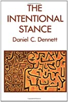 The Intentional Stance (A Bradford Book)