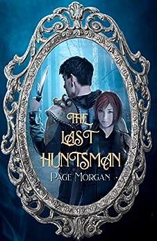 The Last Huntsman by [Page Morgan]