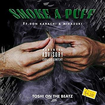 SMOKE A PUFF (feat. DON KABACHI & MIKAZUKI)