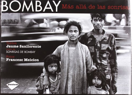 Bombay Mas Alla De Las Sonrisas (Ilustrado)