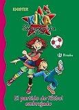 El partido de fútbol embrujado (Castellano - A PARTIR DE 6 AÑOS - PERSONAJES Y SERIES - Kika Superbruja y Dani)