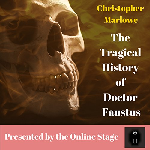 The Tragical History of Doctor Faustus audiobook cover art