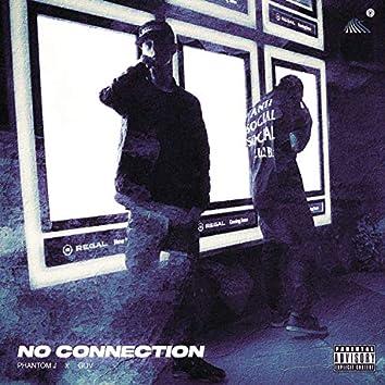 No Connection (feat. Phantom J)