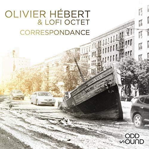 Olivier Hébert & LoFi Octet