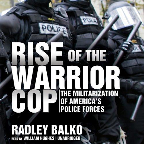 Rise of the Warrior Cop  Audiolibri