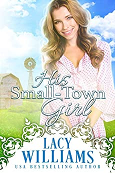His Small-Town Girl (Sutter's Hollow Book 1) by [Lacy Williams]
