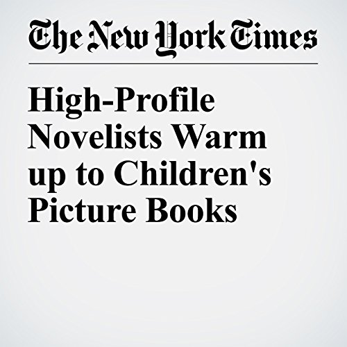 High-Profile Novelists Warm up to Children's Picture Books audiobook cover art