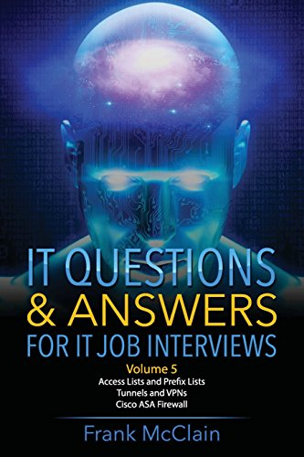 IT Questions & Answers For IT Job Interviews (Access Lists and Prefix Lists / Tunnels and VPNs / Cisco ASA Firewall, Band 5)