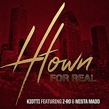 H-Town for Real (feat. Z-Ro & Mista Madd)