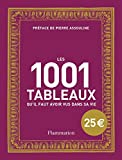 Les 1001 Tableaux Qu'Il Faut Avoir Vus Dans Sa Vie