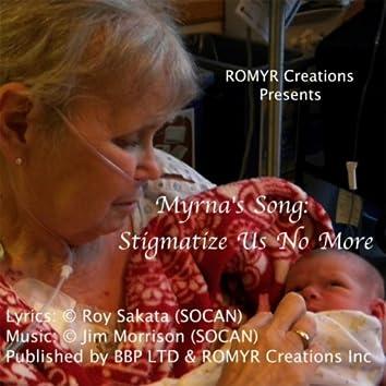 Myrna's Song: Stigmatize Us No More