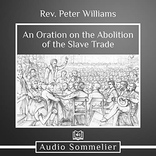 An Oration on the Abolition of the Slave Trade audiobook cover art
