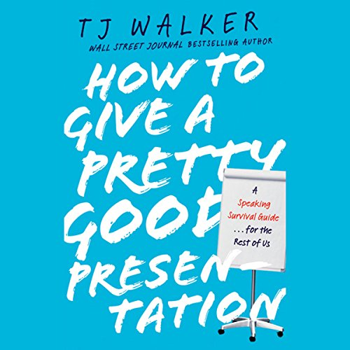 How to Give a Pretty Good Presentation audiobook cover art