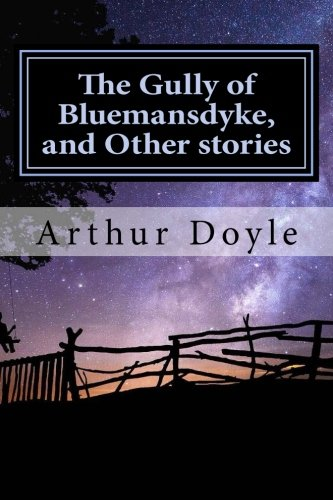 The Gully of Bluemansdyke, and Other stories by Arthur Conan Doyle