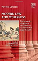 Modern Law and Otherness: The Dynamics of Inclusion and Exclusion in Comparative Legal Thought (Studies in Comparative Law and Legal Culture)