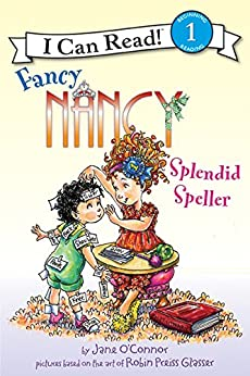 Fancy Nancy: Splendid Speller (I Can Read Level 1) by [Jane O'Connor, Robin Preiss Glasser]