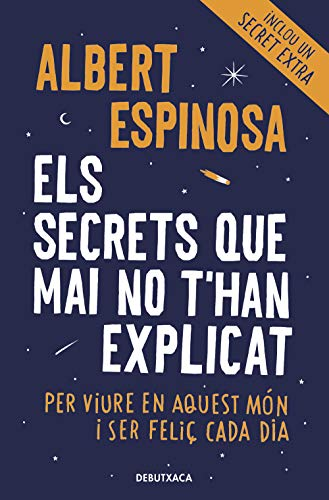 Els secrets que mai no t han explicat: Per viure en aquest món i ser feliç cada dia (Narrativa)