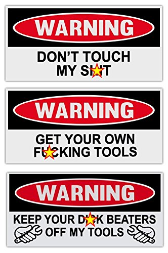 Funny Warning Stickers - Toolbox Combo Kit - 3 Stickers - Get Your Own Fcking Tools - Mechanics, Auto Shops, Construction, Oil Field, Roughnecks (Actual Stickers Will NOT BE Censored)