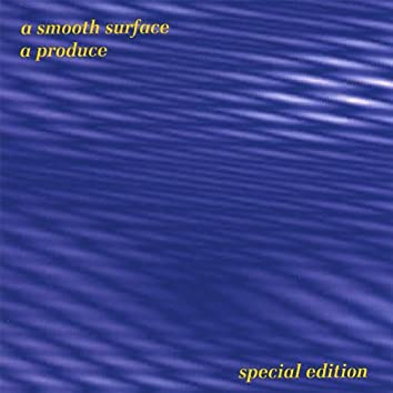 A Smooth Surface - Special Edition