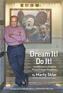 Dream It! Do It!: My Half-Century Creating Disney s Magic Kingdoms (Disney Editions Deluxe)