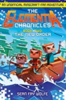 The New Order (The Elementia Chronicles)