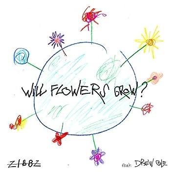 Will Flowers Grow? (Radio Single)