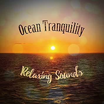 Ocean Tranquility: Relaxing Sounds