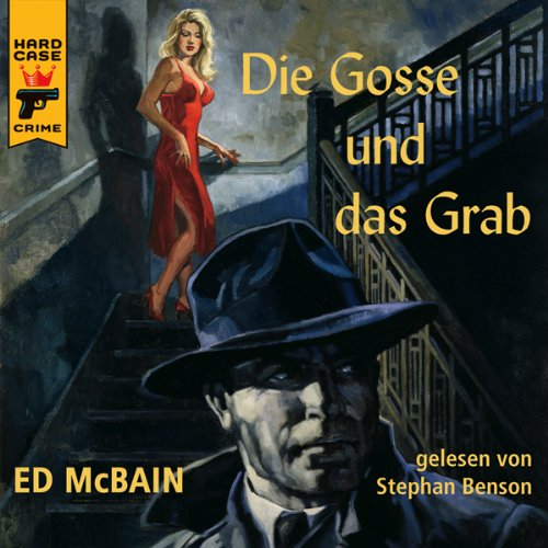Die Gosse und das Grab                   By:                                                                                                                                 Ed McBain                               Narrated by:                                                                                                                                 Stephan Benson                      Length: 5 hrs and 33 mins     Not rated yet     Overall 0.0