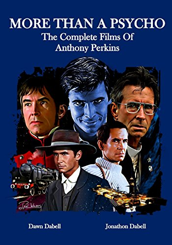 More Than A Psycho The Complete Films Of Anthony Perkins