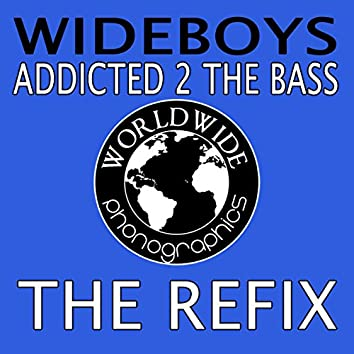 Addicted 2 The Bass (The Refix)