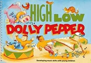 High Low Dolly Pepper: Developing Basic Music Skills with Young Children (Classroom Music) by Veronica Clark (1991-04-25)