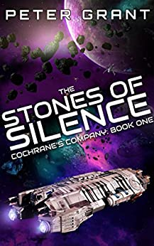 The Stones of Silence (Cochrane's Company Book 1) by [Peter Grant]