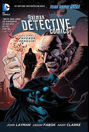 Batman: Detective Comics Volume 3: Emperor Penguin TP (The New 52) (Batman: The New 52)
