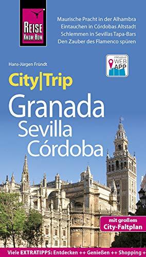 Reise Know-How CityTrip Granada, Sevilla, Córdoba: Reiseführer mit Faltplan und kostenloser Web-App