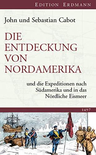 Die Entdeckung von Nordamerika: und die Expeditionen nach Südamerika und in das Nördliche Eismeer