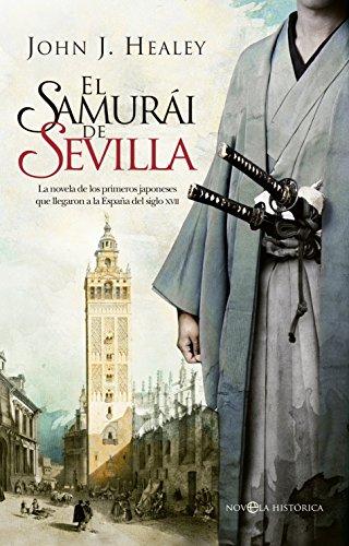 El samurái de Sevilla (Novela histórica) eBook: John J. Healey ...