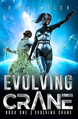 Evolving Crane: Book One: Evolving   Crane
