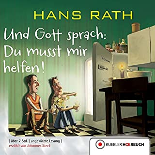 Und Gott sprach - Du musst mir helfen!     Die Jakob-Jakobi-Bücher 3              By:                                                                                                                                 Hans Rath                               Narrated by:                                                                                                                                 Johannes Steck                      Length: 7 hrs and 13 mins     Not rated yet     Overall 0.0