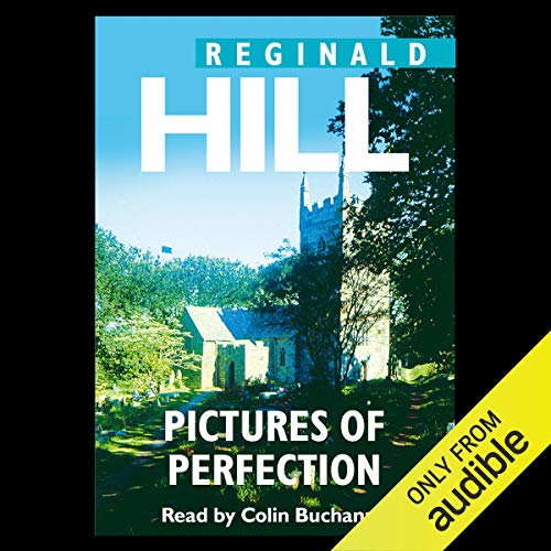 Pictures Of Perfection: Dalziel and Pascoe Series, Book 14