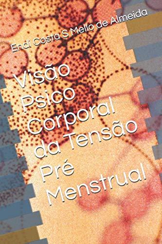 Visão Psico Corporal da Tensão Pré- Menstrual