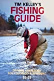 Tim Kelly s Fishing Guide: The Official Colorado and Wyoming Guide